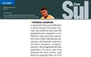 O Globo Zona Sul publicou nota sobre o curso de papinhas saudáveis oferecido pela Aprendiz Educação Infantil