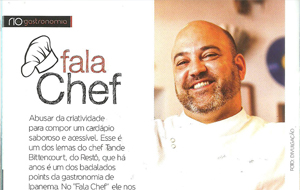 Entrevista do chef Tande Bittencourt para a Revista Rio Ipanema
